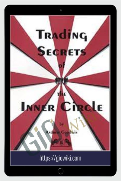 Trading Secrets Of The Inner Circle – Andrew Goodwin