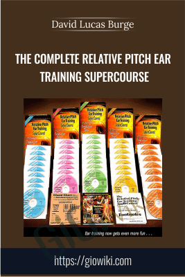 The Complete Relative Pitch Ear Training SuperCourse - David Lucas Burge
