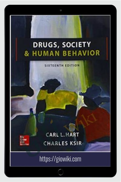 Drugs, Society & Human Behavior (16th Edition) + Video Course