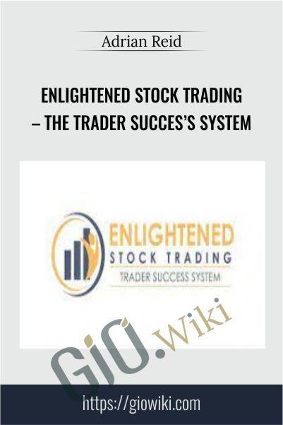 Enlightened Stock Trading – The Trader Succes's System - Adrian Reid