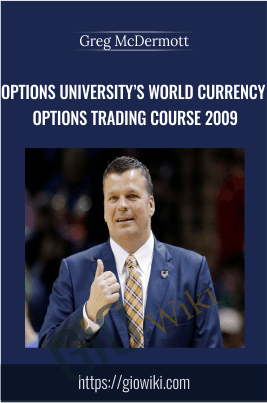 Options University's World Currency Options Trading Course 2009 - Greg McDermott