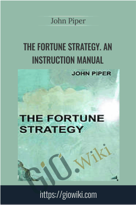 The Fortune Strategy. An Instruction Manual - John Piper