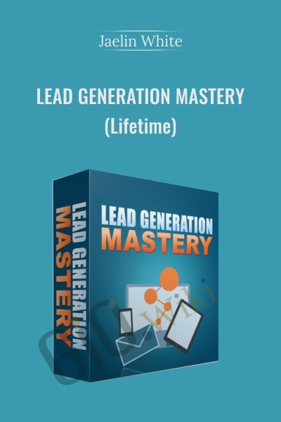 Lead Generation Mastery - Jaelin White