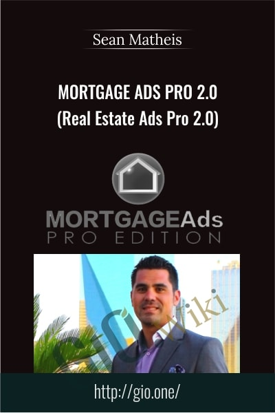 Mortgage Ads Pro 2.0 (Real Estate Ads Pro 2.0) - Sean Matheis