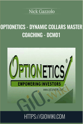 Optionetics - Dynamic Collars Master Coaching  - DCM01 - Nick Gazzolo