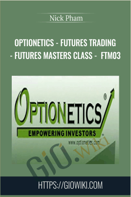 Optionetics - Futures Trading - Futures Masters Class - FTM03 - Nick Pham