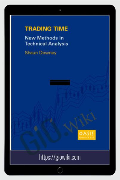 Trading Time. New Methods In Technical Analysis – Shaun Downey