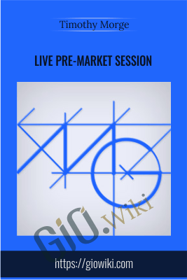Live Pre-Market Session - Timothy Morge