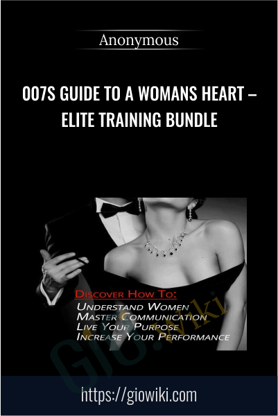 007s Guide to a Womans Heart – Elite Training Bundle