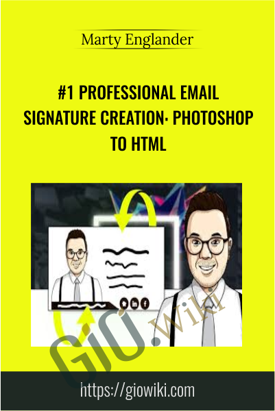 #1 Professional Email Signature Creation: Photoshop to HTML - Marty Englander