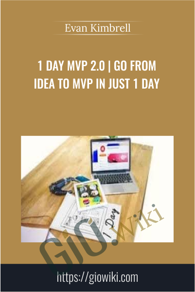 1 day MVP 2.0 | Go from idea to MVP in just 1 day - Evan Kimbrell