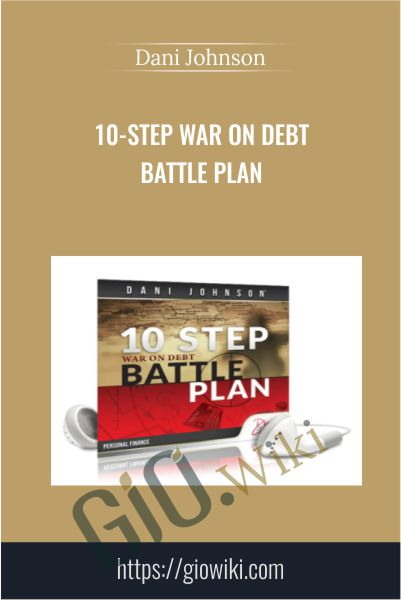10-Step War On Debt Battle Plan - Dani Johnson