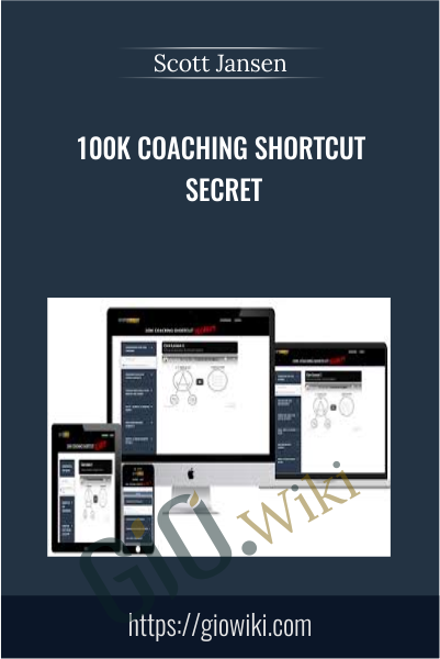 100k Coaching Shortcut Secret - Scott Jansen