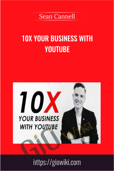 10x Your Business with Youtube - Sean Cannell