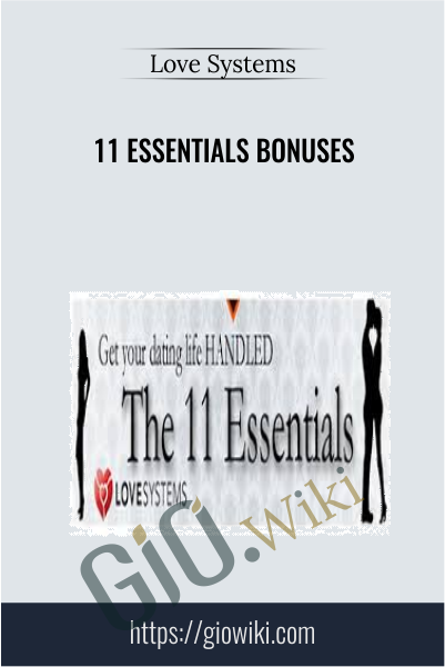 11 Essentials Bonuses - Love Systems