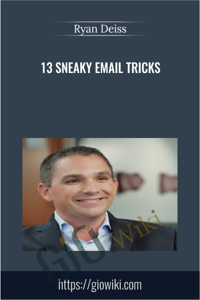 13 Sneaky Email Tricks - Ryan Deiss
