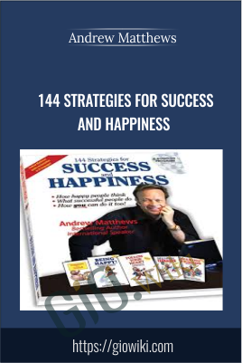 144 Strategies for Success and Happiness - Andrew Matthews