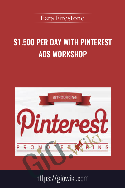 $1.500 per Day with Pinterest Ads Workshop - Ezra Firestone
