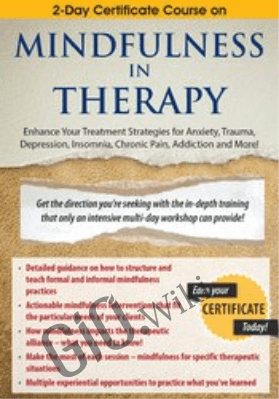 2-Day Certificate Course on Mindfulness in Therapy: Enhance Your Treatment Strategies for Anxiety, Trauma, Depression, Insomnia, Chronic Pain, Addiction and More! - Rochelle Calvert