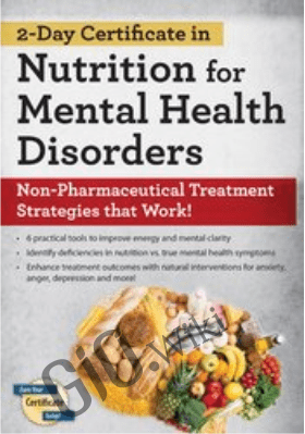 2-Day Certificate in Nutrition for Mental Health Disorders: Non-Pharmaceutical Treatment Strategies that Work! - Kristen Allott