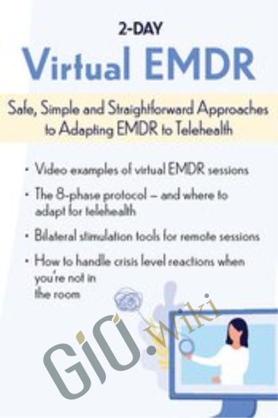 2-Day: Virtual EMDR: Safe, Simple and Straightforward Approaches to Adapting EMDR to Telehealth - Megan Howard