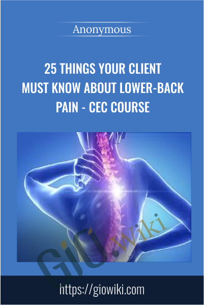 25 Things Your Client Must Know About Lower-Back Pain - CEC Course
