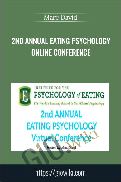 2nd Annual Eating Psychology Online Conference - Marc David
