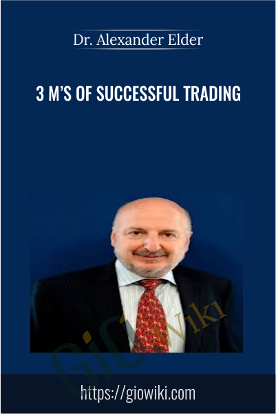 3 M's Of Successful Trading -  Dr. Alexander Elder