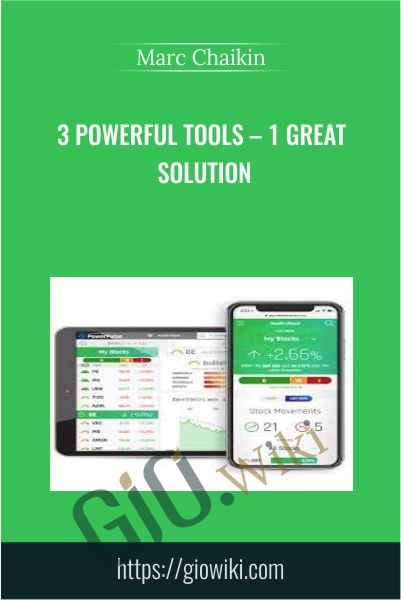 3 Powerful Tools – 1 Great Solution - Marc Chaikin