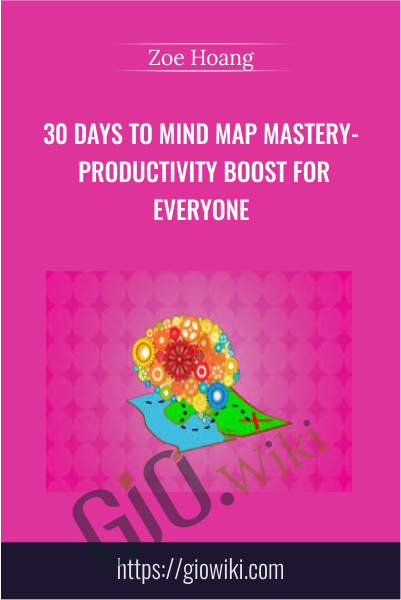 30 days to Mind Map Mastery- Productivity boost for everyone - Zoe Hoang