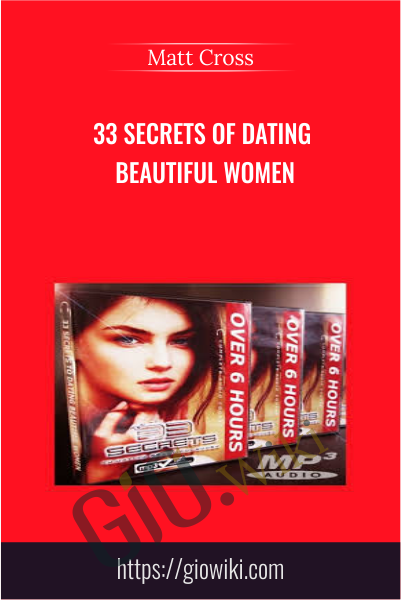 33 Secrets of Dating Beautiful Women - Matt Cross