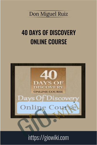 40 Days of Discovery Online Course - Don Miguel Ruiz