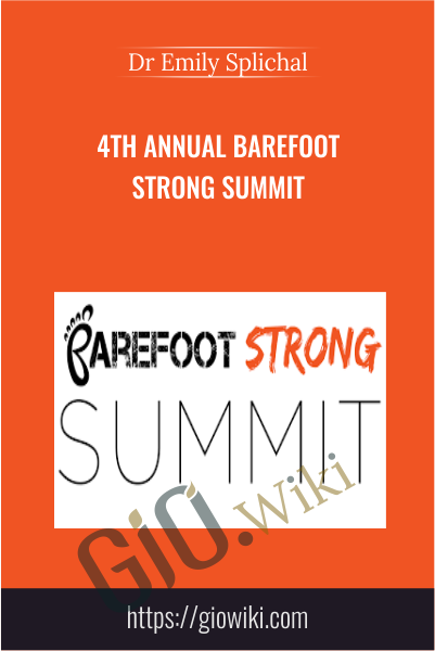 4th Annual Barefoot Strong Summit - Dr Emily Splichal