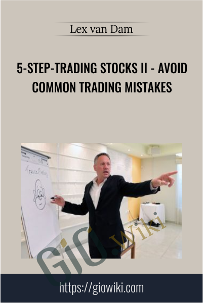 5-Step-Trading Stocks II – Avoid Common Trading Mistakes - Lex van Dam