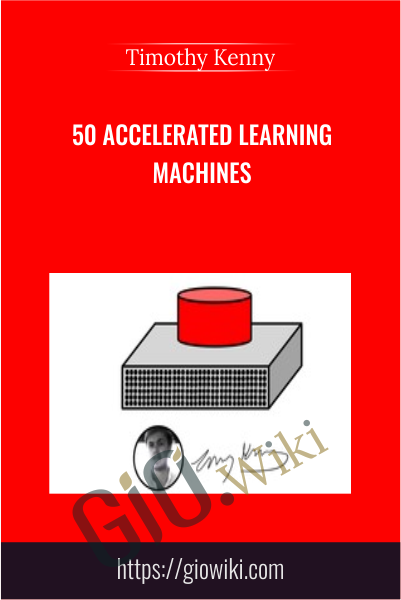 50 Accelerated Learning Machines - Timothy Kenny
