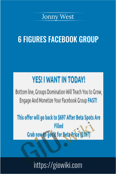 6 Figures Facebook Group - Jonny West