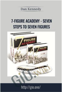 7-Figure Academy - Seven Steps to Seven Figures - Dan Kennedy