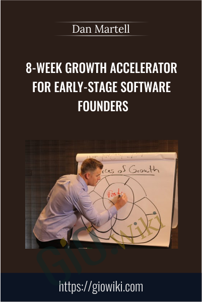 8-Week Growth Accelerator for Early-Stage Software Founders - Dan Martell