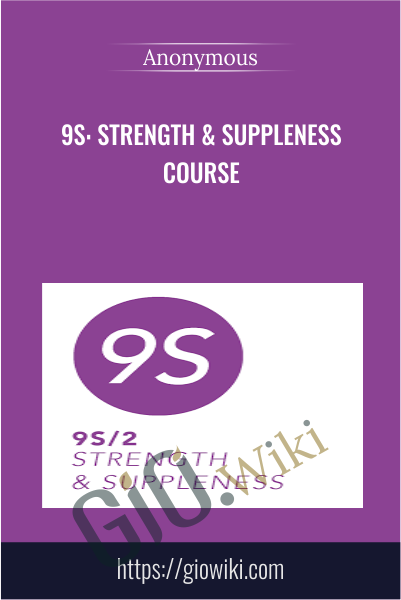 9s: Strength & Suppleness Course