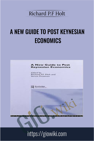A New Guide to Post Keynesian Economics - Richard P.F Holt