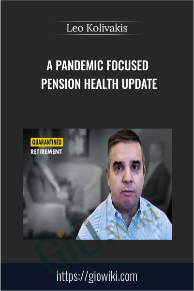 A Pandemic Focused  Pension Health Update - Leo Kolivakis