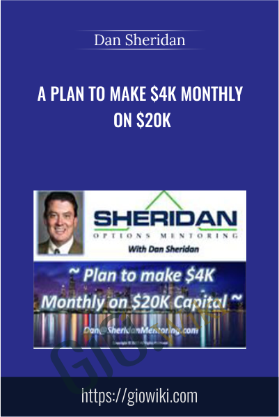 A Plan To Make $4K Monthly On $20K - Dan Sheridan