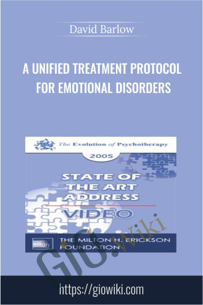 A Unified Treatment Protocol for Emotional Disorders - David Barlow