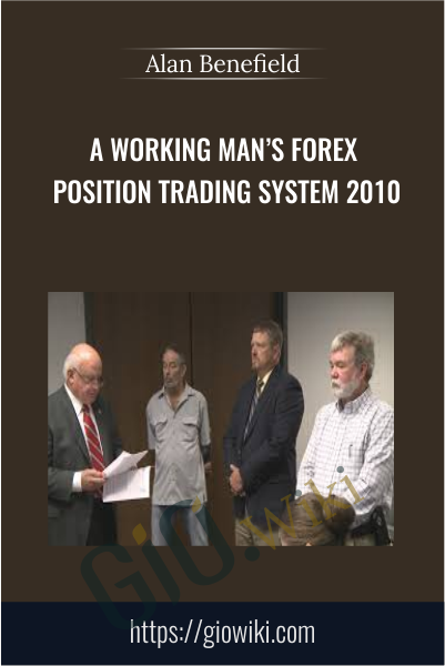 A Working Man's Forex Position Trading System 2010 - Alan Benefield