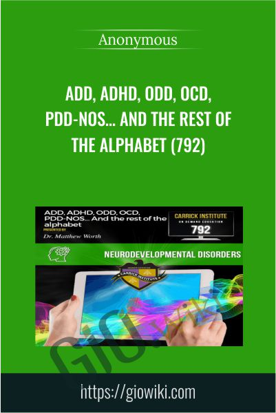 ADD, ADHD, ODD, OCD, PDD-NOS… And the rest of the alphabet (792)