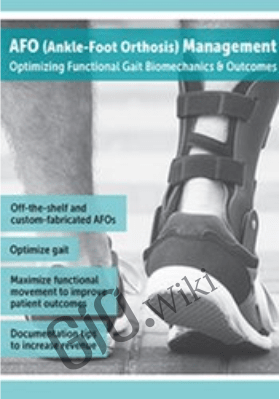 AFO (Ankle-Foot Orthosis) Management: Optimizing Functional Gait Biomechanics & Outcomes - Vibhor Agrawal