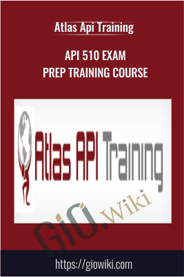 API 510 Exam Prep Training Course - Atlas Api Training