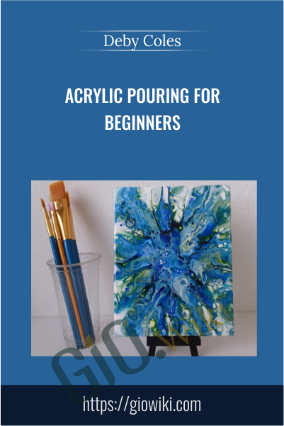 Acrylic Pouring for Beginners - Deby Coles