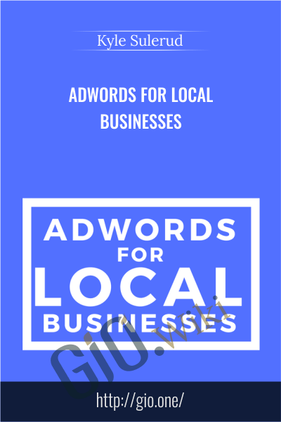 AdWords For Local Businesses - Kyle Sulerud