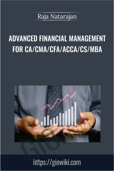Advanced Financial Management for CA/CMA/CFA/ACCA/CS/MBA - Raja Natarajan